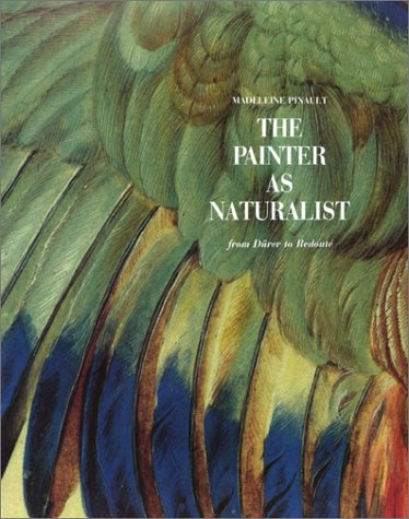 The painter as naturalist, from Dürer to Redouté
