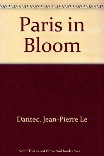 Paris in Bloom: Le Dantec, Denise;Le