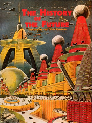 History of The Future; Images of the 21st Century