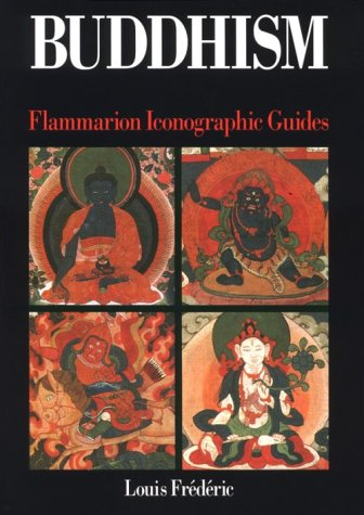 Buddhism (Flammarion Iconographic Guides): Louis Frà dÃ