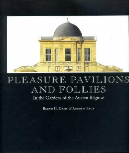 9782080135612: Pleasure Pavilions and Follies: In the Gardens of the Ancien Regime