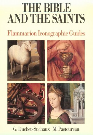 9782080135643: The Bible and the Saints: Flammarion Iconographic Guides