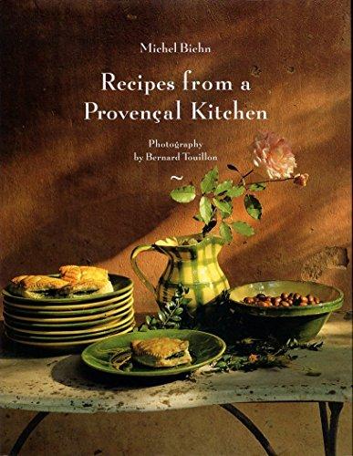 Recipes from a Provençal Kitchen / Michel Biehn ; Photographs by Bernard Touillon ; ...