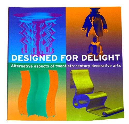 9782080135940: Designed for delight: Alternative aspects of twentieth-century decorative arts