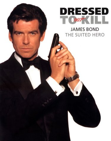 9782080136183: DRESSED TO KILL: James Bond - The Suited Hero