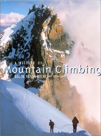 A HISTORY OF MOUNTAIN CLIMBING: Frison-Roche, Roger & Jouty, Sylvain