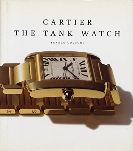 Cartier The Tank Watch: Tank Watch - Design for Our Time (Beaux Livres)