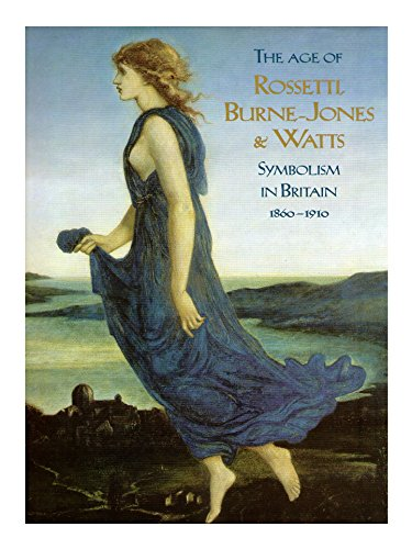 The Age of Rossetti, Burne-Jones & Watts,: Wilton, Andrew &