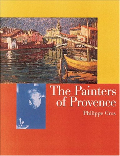 The Painters of Provence: Cros, Philippe