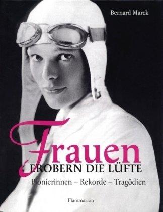9782080200716: Frauen erobern die Lüfte. Pionierinnen - Rekorde - Tragödien.