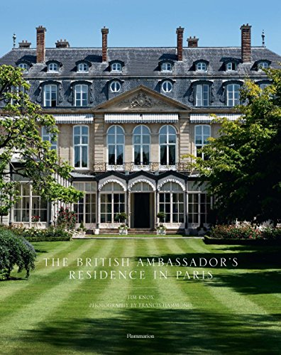 The British Ambassador's Residence in Paris: Tim Knox; Francis Hammond