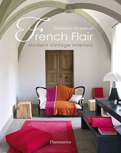 French Flair: Modern Vintage Interiors: Siraudeau, Sebastien