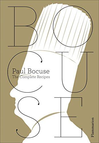 The Complete Bocuse: Bocuse, Paul; Vaillant, Jean-Charles; Trochon, Eric