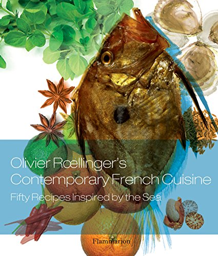 9782080201188: Olivier Roellinger's Contemporary French Cuisine: 50 Recipes Inspired by the Sea