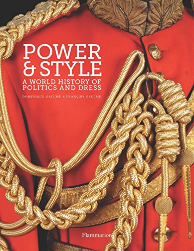 9782080201355: Power and Style: A World History of Politics and Dress
