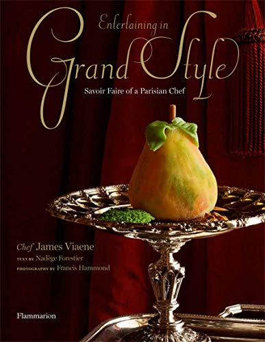 Entertaining in Grand Style: Savoir Faire of a Parisian Chef (Hardcover): James Viaene
