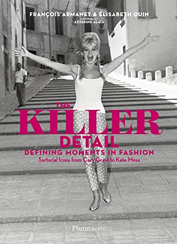 9782080201539: The Killer Detail: Defining Moments in Fashion