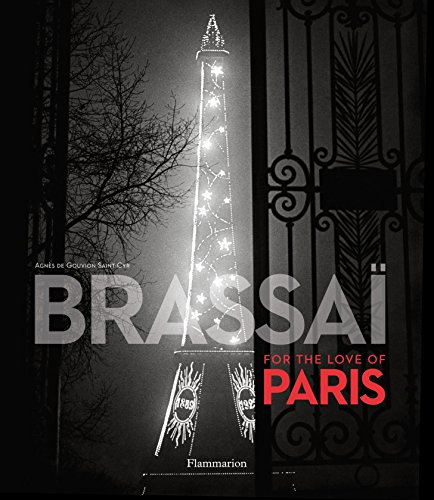 Brassai: For the Love of Paris: Brassai