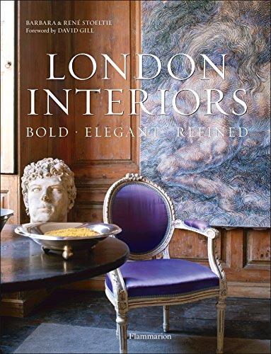 London Interiors: Bold, Elegant, Refined (Hardcover): Barbara Stoeltie