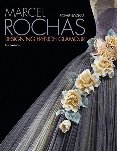 Marcel Rochas: Designing French Glamour: Rochas, Sophie