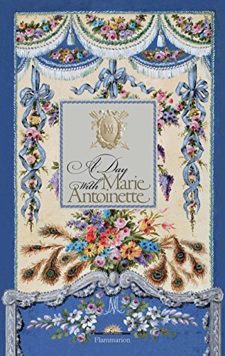 A Day with Marie Antoinette (A Day at): Delalex, H�l�ne