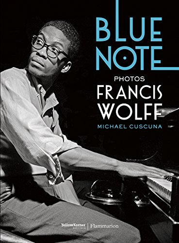The Blue Note: Cuscuna, Michael, Wolff, Francis