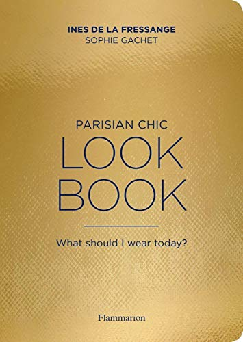 9782080202277: Parisian Chic Look Book: What Should I wear Today?