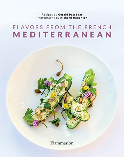Flavors from the French Mediterranean (Hardcover): Gerald Passedat