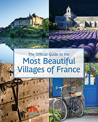 9782080202666: The Official Guide to the Most Beautiful Villages of France (Flammarion Travel)
