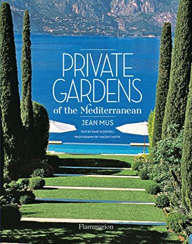 Private Gardens of the Mediterranean (Hardcover): Jean Mus