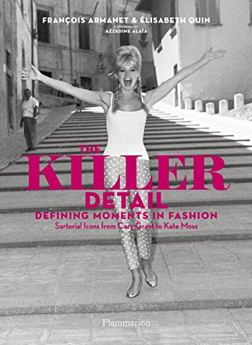9782080202932: The Killer Detail: Defining Moments in Fashion: Sartorial Icons from Cary Grant to Kate Moss