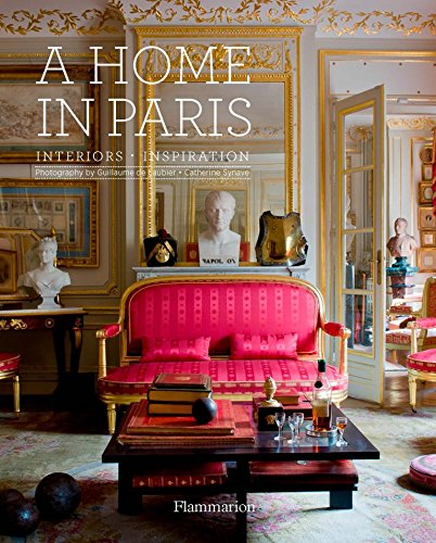A Home in Paris: Interiors, Inspiration: Catherine Synave