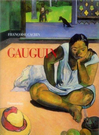 Gauguin - Mensch und Werke - umfangreiche deutsche Ausgabe - Cachin, Francoise