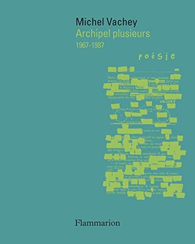 9782080232885: Archipel plusieurs : 1967-1987 (Poésie/Flammarion)
