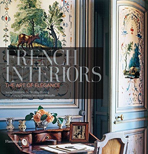 French Interiors: The Art of Elegance: Nicolay-Mazery, Christiane de