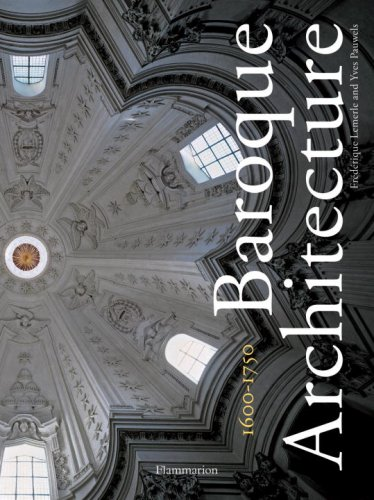 Baroque Architecture: 1600-1750: Frederique, Lemerle; Pauwels, Yves