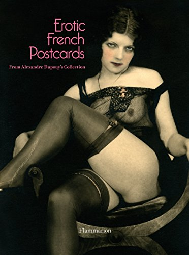 Erotic French Postcards (BEAUX LIVRES - LANGUE: Dupouy, Alexandre
