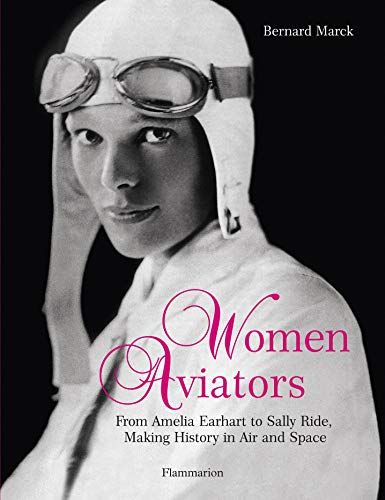 9782080301086: Women Aviators: From Amelia Earhart to Sally Ride, Making History in Air and Space