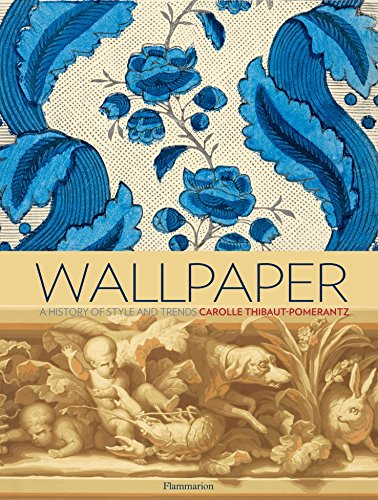 Wallpaper: A History of Style and Trends: Thibaut-Pomerantz, Carolle