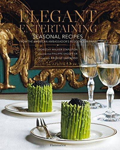 9782080301161: Elegant Entertaining: Seasonal Recipes from the American Ambassador's Residence in Paris