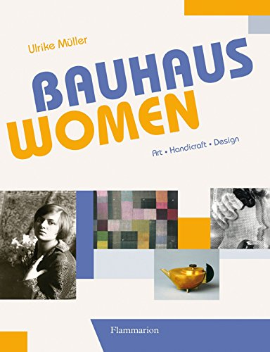 Bauhaus Women - Art, Handicraft, Design