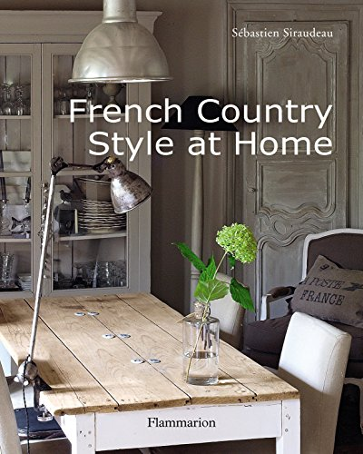 French Country Style at Home [Hardcover] by Siraudeau, Sebastien: Siraudeau, Sebastien