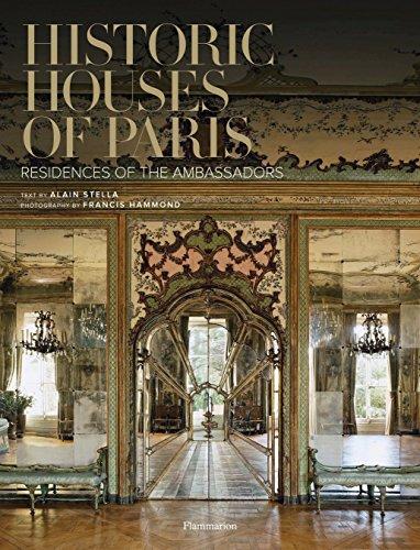 Historic Houses of Paris: Stella, Alain; Hammond, Francis