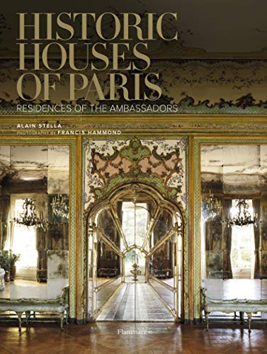 9782080301482: Historic Houses of Paris: Residences of the Ambassadors