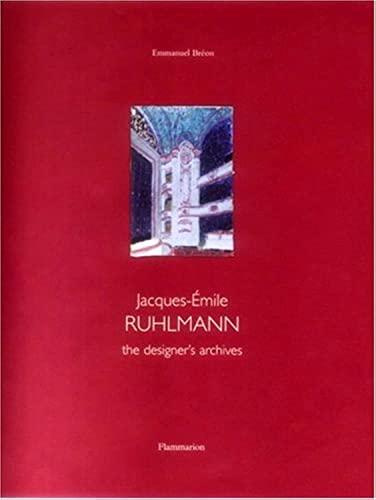9782080304322: Jacques-Emile Ruhlmann: The Designer's Archives