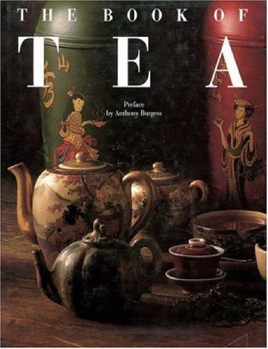 The Book of Tea: Revised and Updated Edition: Stella, Alain; Brochard, Gilles; Beautheac, Nadine; ...