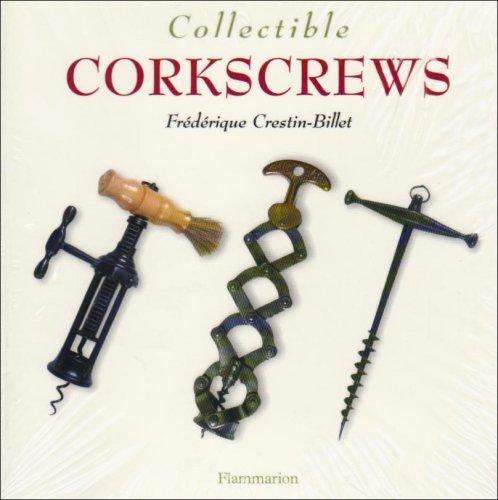 9782080304810: Collectible Corkscrews (The Collectible Series)