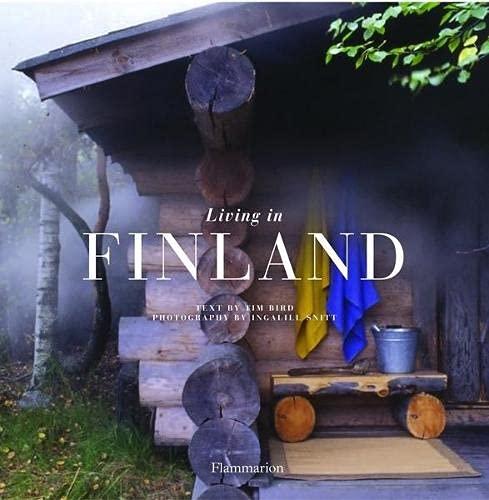 Living in Finland (Living in. Series): Tim Bird, Ingalill Snitt (Photographer)
