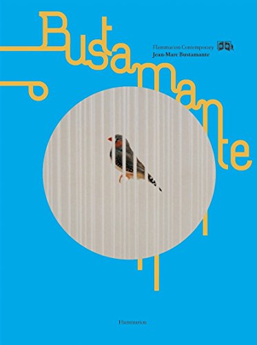 JEAN-MARC BUSTAMANTE (Flammarian Contemporary Art) (2080305158) by Lageira, Jacinto; Loock, Ulrich; Macel, Christine