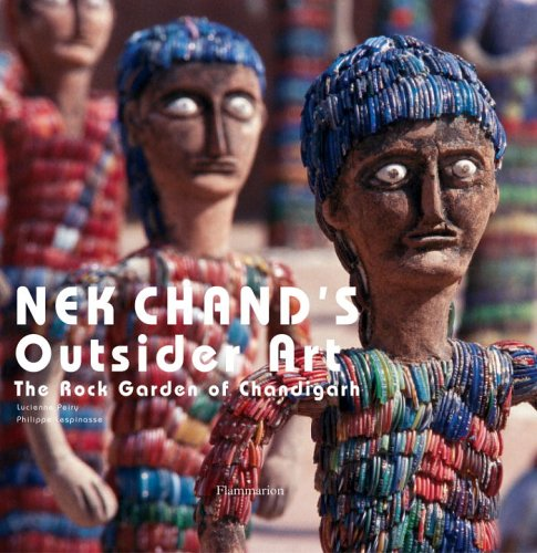 Nek Chand's Outsider Art: The Rock Gardens of Chandigarh: Lucienne Peiry & Philippe Lespinasse